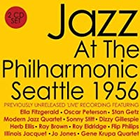 Jazz At The Philharmonic: Seattle 1956 by Various Artists (2012-04-10)