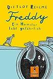 Freddy. Ein Hamster lebt gefaehrlich
