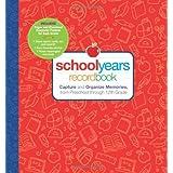 schoolyears recordbook: Record Book: Capture and Organize Memories from Preschool Through 12th Grade