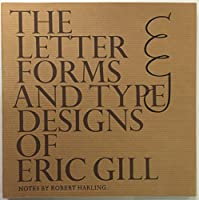 Letter Forms and Type Designs of Eric Gill