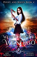 Werewolves And Wendigo: An Unveiled Academy Novel (Penny and Boots)