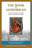 The Book of Gomorrah and St. Peter Damian's Struggle Against Ecclesiastical Corruption by St. Peter Damian(2015-10-08)