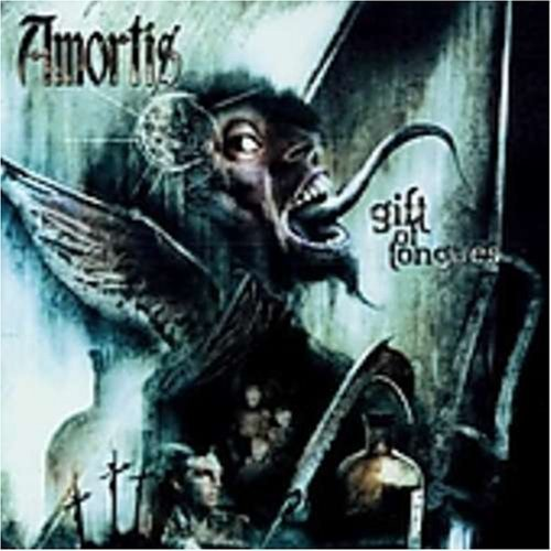 Gift of Tongues by Amortis (2003-07-15)