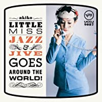 Little Miss Jazz And Jive Goes Around The World [Jap Import] by Akiko
