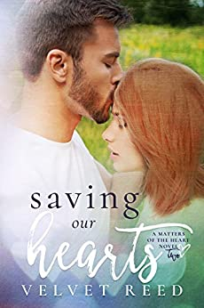 Saving Our Hearts (Matters of the Heart Book 2) by [Reed, Velvet]