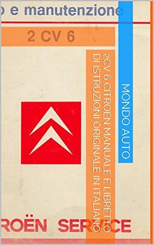 2CV 6 CITROEN Manuale e libretto di istruzioni originale in italiano (Italian Edition)