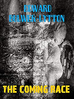 The Coming Race by [Edward Bulwer Lytton]