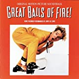 Great Balls Of Fire: Original Motion Picture Soundtrack - Newly Recorded Performances By Jerry Lee Lewis