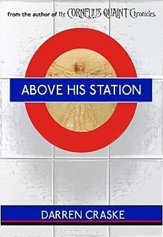 Above His Station by [Craske, Darren]