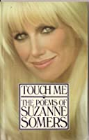 Touch Me: The Poems of Suzanne Somers