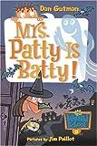 My Weird School #13: Mrs. Patty Is Batty!
