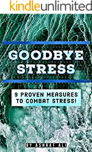 GOODBYE STRESS: 9 PROVEN MEASURES TO COMBAT STRESS! (English Edition)