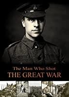 Man Who Shot the Great War [DVD]