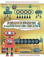 Kleinkindern beibringen, Scheren zu benutzen: Ausschneiden und Einfuegen - Roboterfabrik Band 1