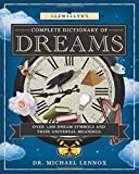 Llewellyn's Complete Dictionary of Dreams: Over 1,000 Dream Symbols and Their Universal Meanings (Llewellyn's Complete Book)