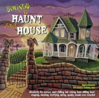Sounds to Haunt Your House