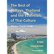 The Best of Pattaya, Thailand and the Essentials of Thai Culture (Klaava Travel Guide)