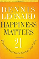 Happiness Matters!: 21 Thoughts That Could Change Your Life [With CD]