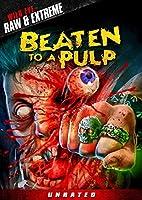 Beaten To A Pulp [DVD]