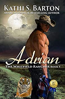 Adrian: The Whitfield Rancher – Tiger Shapeshifter Romance by [Barton, Kathi S.]