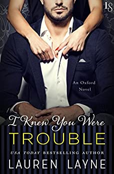 I Knew You Were Trouble: An Oxford Novel by [Layne, Lauren]