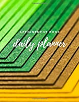 Appointment Book Daily Planner: Colorful Schedule Notebook With Daily And Hourly Spaced Schedules With To-Do List Planner Organizer 100 Pages