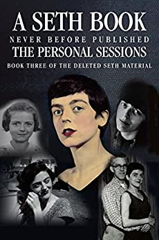 The Personal Sessions: Book Three of the Deleted Sessions: Personal Seth Sessions: 12/3/73 - 8/22/77 by [Roberts, Jane, Butts, Robert]