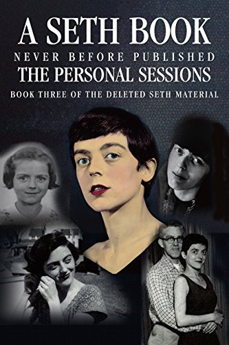 Download The Personal Sessions: Book Three of the Deleted Sessions: Personal Seth Sessions: 12/3/73 - 8/22/77 (English Edition) B0716X6HKH