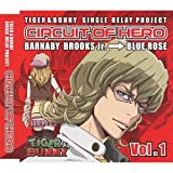 TIGER&BUNNY-SINGLE RELAY PROJECT-CIRCUIT OF HERO Vol.1