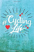 Cycling Life: Best Gift Ideas Blank Line Notebook and Diary to Write. Best Gift for Everyone, Pages of Lined & Blank Paper