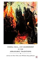 Crisis Call and Leadership in the Abrahamic Traditions [並行輸入品]