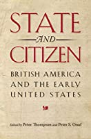 State and Citizen: British America and the Early United States (Jeffersonian America)