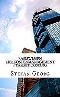 Basiswissen Zielkostenmanagement / Target Costing
