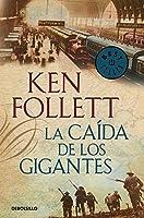 La Caida De Los Gigantes (Spanish Edition) by Ken Follett(2013-03-02)