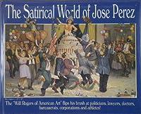The Satirical World of Jose Perez