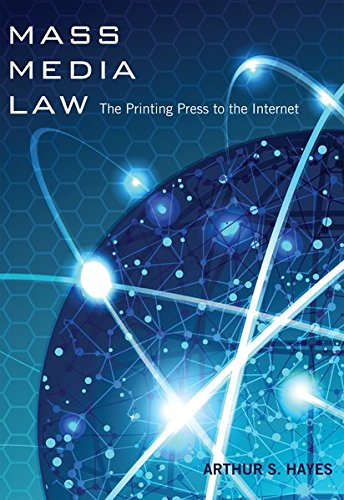 Download Mass Media Law: The Printing Press to the Internet 1433107562