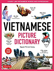Vietnamese Picture Dictionary: Learn 1,500 Vietnamese Words and Expressions - The Perfect Resource for Visual Learners of All Ages (Includes Online Audio) ... Picture Dictionary Book 6) (English Edition)