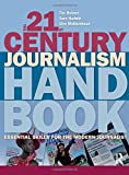 Cover of The 21st Century Journalism Handbook: Essential Skills for the Modern Journalist