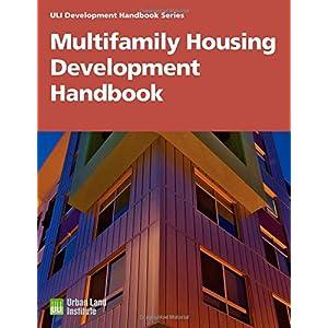 Multifamily Housing Development Handbook (Uli Development Handbook Series)