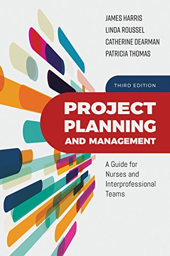 Download Project Planning and Management: A Guide for Nurses and Interprofessional Teams 1284147053
