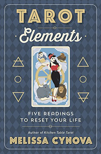 Tarot Elements: Five Readings to Reset Your Life