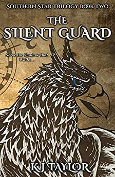 The Silent Guard (The Southern Star Book 2) by [Taylor, K.J.]