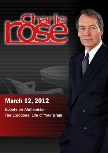 Charlie Rose - Update on Afghanistan / The Emotional Life of Your Brain (March 12, 2012)