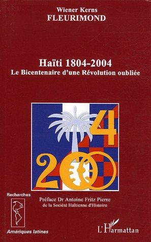 Haïti : 1804-2001 : Le Bicentenaire d'une Révolution oubliée