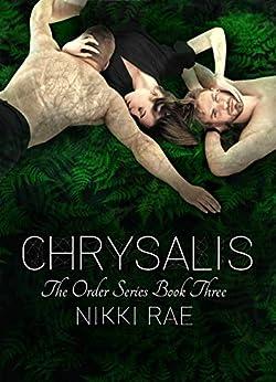 Chrysalis (The Order Book 3) by [Rae, Nikki]