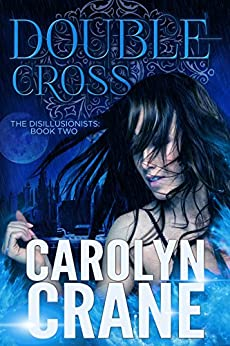 Double Cross (The Disillusionists Book 2) by [Crane, Carolyn]
