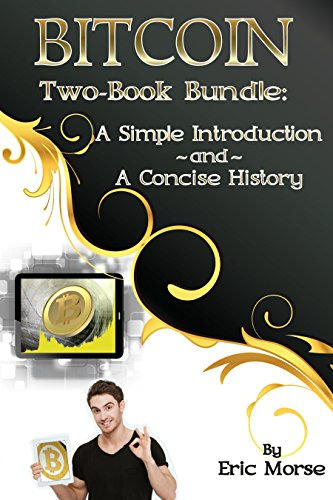 Bitcoin:  A Simple Introduction and A Concise History (English Edition)