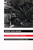 Burn This House: The Making and Unmaking of Yugoslavia (Comparative & Int'l Working-Class His)