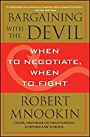 Bargaining with the Devil: When to Negotiate, When to Fight by Robert Mnookin(2011-04-12)