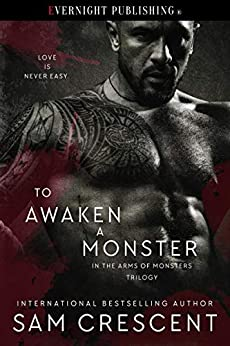 To Awaken a Monster (In the Arms of Monsters Book 1) by [Crescent, Sam]